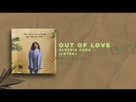 Out Of Love - Alessia Cara | Lyrics - TheMusicShow