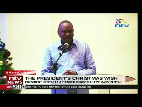 President Uhuru Kenyatta's Christmas wish