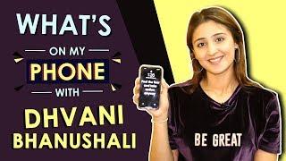 Dhvani Bhanushali: What's On My Phone   Phone Secrets Revealed   India Forums