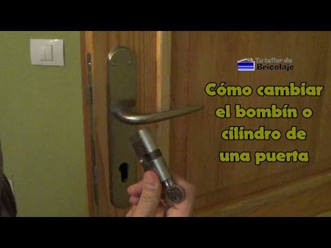 Cómo cambiar el bombín o cilindro de una puerta