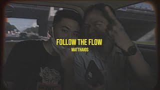 Matthaios - Follow The Flow (Official Lyric Video)