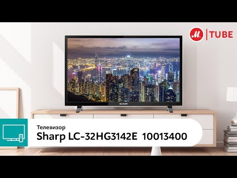 Обзор телевизора Sharp LC-32HG3142E
