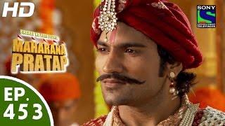 Bharat Ka Veer Putra Maharana Pratap - महाराणा प्रताप - Episode 453 - 16th July, 2015