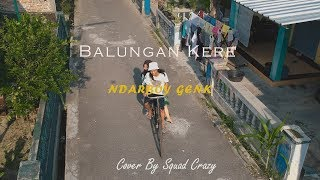 Balungan Kere   Ndarboy Genk (Unofficial Music) By Squad Crazy