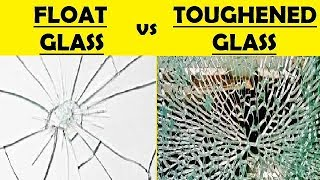 Difference between Float glass and Toughened glass