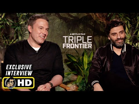 Ben Affleck and Oscar Isaac Interview for Triple Frontier
