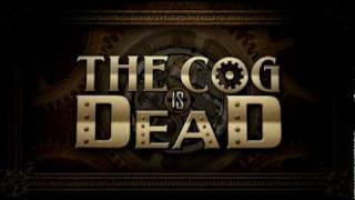 The Cog is Dead - 'The Death of the Cog'