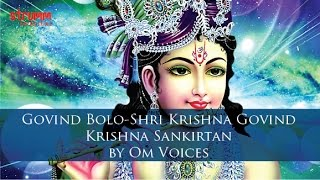 Govind Bolo/Shri Krishna Govind – Krishna Sankirtan by Om