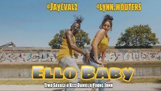 Tiwa Savage X Kizz Daniel X Young John   Ello Baby (Dance Video)  Jay C & Lynn