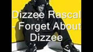 Dizzee Rascal - Forget About Dizzee