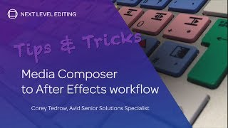 Tips & Tricks | Media Composer to Adobe After Effects Workflow