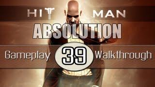 Hitman Absolution Gameplay Walkthrough - Part 39 -  Death Factory (Pt.4)