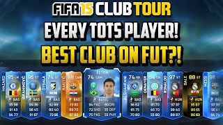 Fifa 15 Club Tour! Ft. EVERY TOTS PLAYER! - Best Club On FUT?! - Fifa Ultimate Team