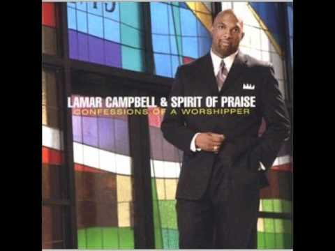 Lamar Campbell & Spirit of Praise-There Is Nothing Too Hard For God