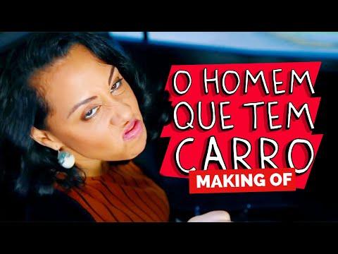 MAKING OF - O HOMEM QUE TEM CARRO