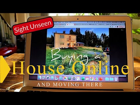 Buying a house online and moving there.