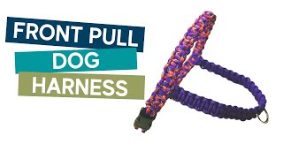 How to make a front pull paracord dog harness tutorial
