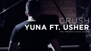 Yuna ft. Usher - Crush | The Theorist Piano Cover