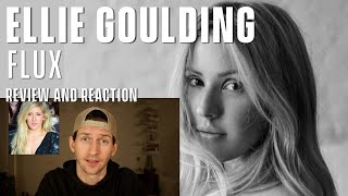 Ellie Goulding - Flux - Review and Reaction