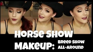 Horse Show Makeup Tutorial: Breed Show All Around