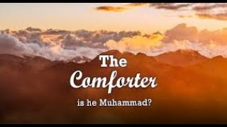 Who is the COMFORTER in the BIBLE ????    Holy Spirit or Muhammad ???