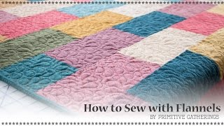 How To Sew With Flannels By Lisa Bongean Of Primitive Gatherings