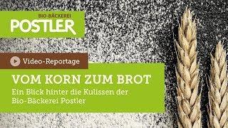 Bio-Bäckerei-Postler | Vom Korn bis zum Brot