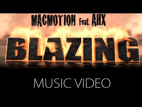 MacMotion - BLAZING Ft. AHX718 EXCLUSIVE Music Video