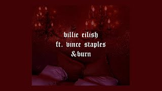 &burn  Billie Eilish (ft. Vince Staples) Lyrics
