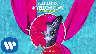 Galantis & Yellow Claw   We Can Get High (Snavs Official Remix)