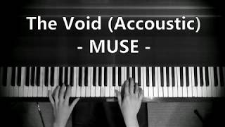 The Void (Acoustic) MUSE   Piano Instrumental Cover
