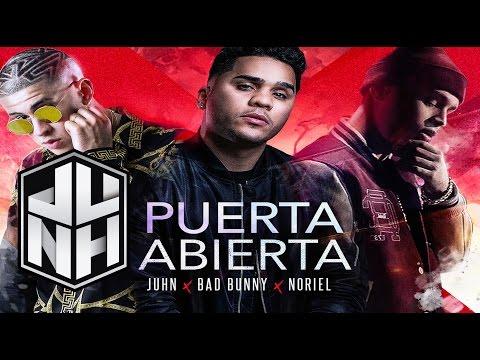 Puerta Abierta - Juhn Ft Bad Bunny y Noriel