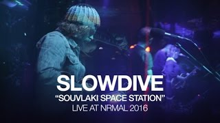"Slowdive perform ""Souvlaki Space Station"" at NRMAL 2016"