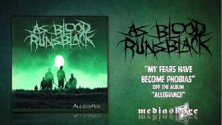 "As Blood Runs Black ""My Fears Have Become Phobias"""