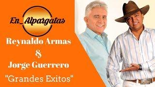 """Reynaldo Armas & Jorge Guerrero - """"Grandes Exitos"""""""