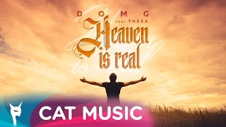 DOMG - Heaven Is Real (feat. Theea) Official Video