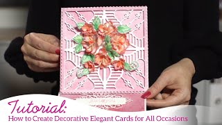 How to Create Decorative Elegant Cards for All Occasions