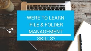 Where to learn file & folder management skills?