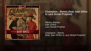 "ESTRENO! Ivan 2filoz ✘ Manny Montes ✘ Lara ""Champion Remix"""