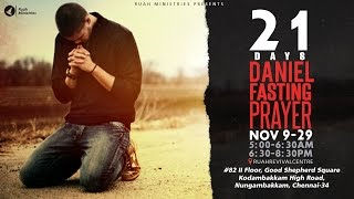 Daniel Fasting Prayer from Nov 9th to 29th 2015 by Pastor Alwin Thomas @ Ruah Ministries