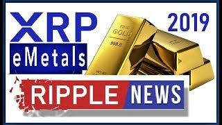 RIPPLE NEWS: Can Ripple overtake gold  By 2019?