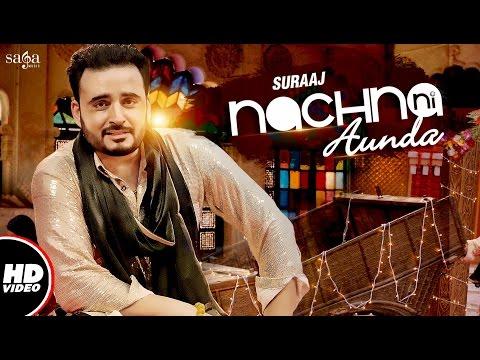 Nachna Ni Aunda  Suraaj