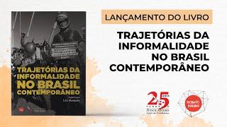 Lançamento do livro Trajetórias da Informalidade no Brasil Contemporâneo | Reconexão Periferias