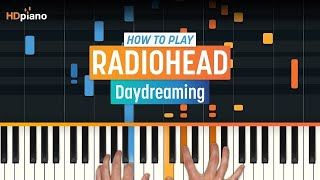 "How To Play ""Daydreaming"" By Radiohead 