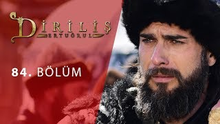 episode 84 from Dirilis Ertugrul