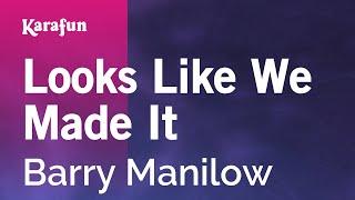 Karaoke Looks Like We Made It - Barry Manilow *