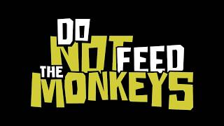 VideoImage1 Do Not Feed the Monkeys