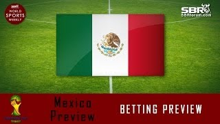2014 World Cup Betting: Team Mexico Preview