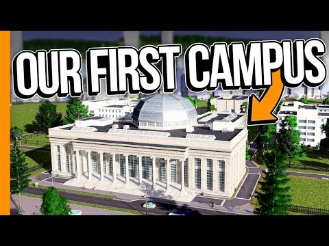 OUR FIRST CAMPUS // Cities: Skylines Campus - Part 6