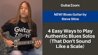 4 Easy Ways to Play Authentic Blues Guitar Solos (That Don't Sound Like a Scale)